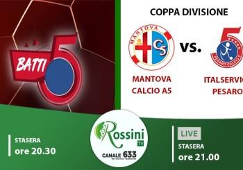 Super serata su Rossini Tv: alle 20.30 Batti C5, alle 21.00 Mantova-Italservice in diretta